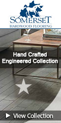 Somerset Hand Crafted Engineered
