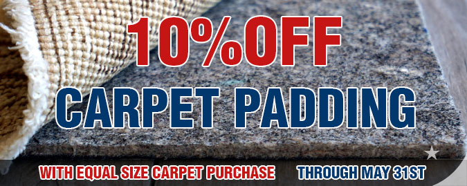 10% off All Carpet padding with carpet purchase