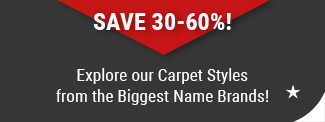 Explore carpet styles from the biggest name brands save 30-60%