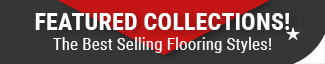 Featured collections of the best selling flooring styles at American Carpet Wholesale