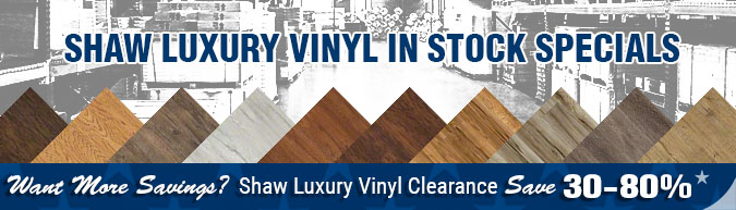 In-stock special Shaw Vinyl Plank & Vinyl  Tile inventory sell off - close out sale - clearance items, discontinued items, limited time, limited supply, flooring sale